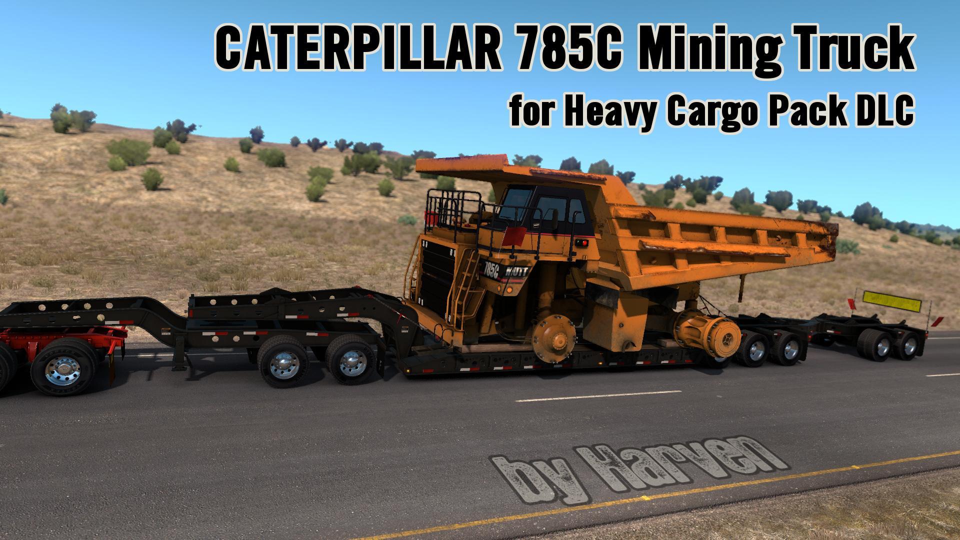 Caterpillar 785C Mining Truck for Heavy Cargo Pack DLC v1 1